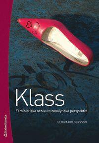 bokomslag Klass : feministiska och kulturanalytiska perspektiv