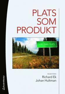 bokomslag Plats som produkt : kommersialisering och paketering