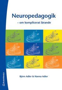 Neuropedagogik : om komplicerat lärande