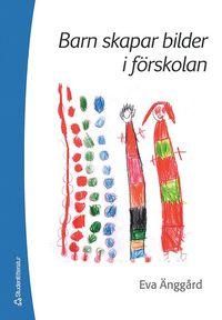 bokomslag Barn skapar bilder i förskolan