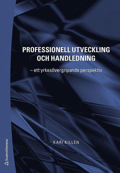 bokomslag Professionell utveckling och handledning : ett yrkesövergripande perspektiv