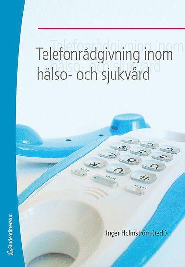 bokomslag Telefonrådgivning inom hälso- och sjukvård