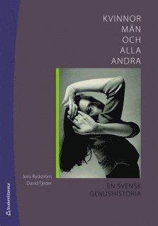 bokomslag Kvinnor, män och alla andra : en svensk genushistoria