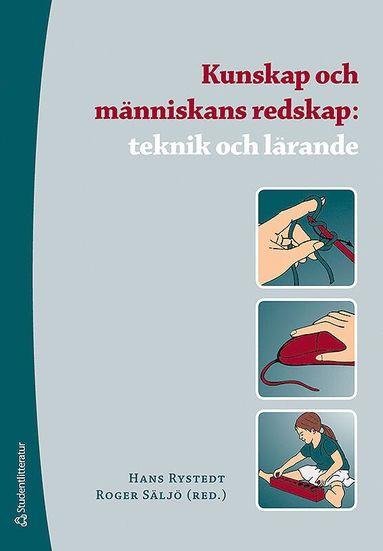 bokomslag Kunskap och människans redskap : teknik och lärande