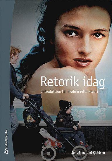 bokomslag Retorik idag : introduktion till modern retorikteori