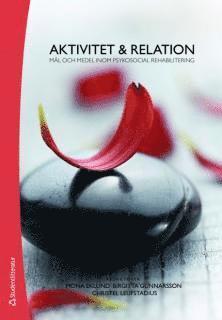 bokomslag Aktivitet & relation : mål och medel inom psykosocial rehabilitering