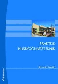 bokomslag Praktisk husbyggnadsteknik