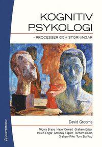 bokomslag Kognitiv psykologi : processer och störning