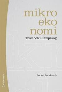 bokomslag Mikroekonomi : teori och tillämpning