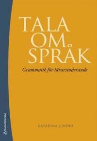 Tala om språk : grammatik för lärarstuderande