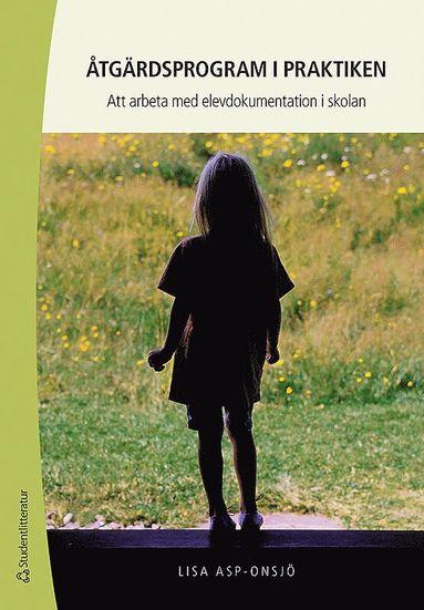 bokomslag Åtgärdsprogram i praktiken : att arbeta med elevdokumentation i skolan