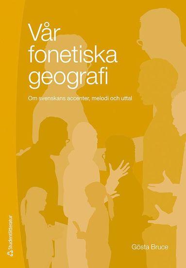 bokomslag Vår fonetiska geografi