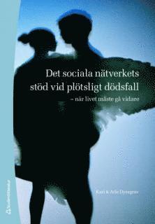 bokomslag Det sociala nätverkets stöd vid plötsligt dödsfall : när livet måste gå vidare