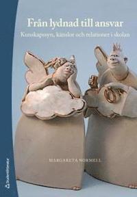 bokomslag Från lydnad till ansvar : kunskapssyn, känslor och relationer i skolan