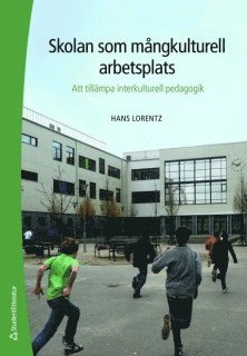bokomslag Skolan som mångkulturell arbetsplats : att tillämpa interkulturell pedagogik