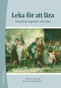 bokomslag Leka för att lära : utveckling, kognition och kultur