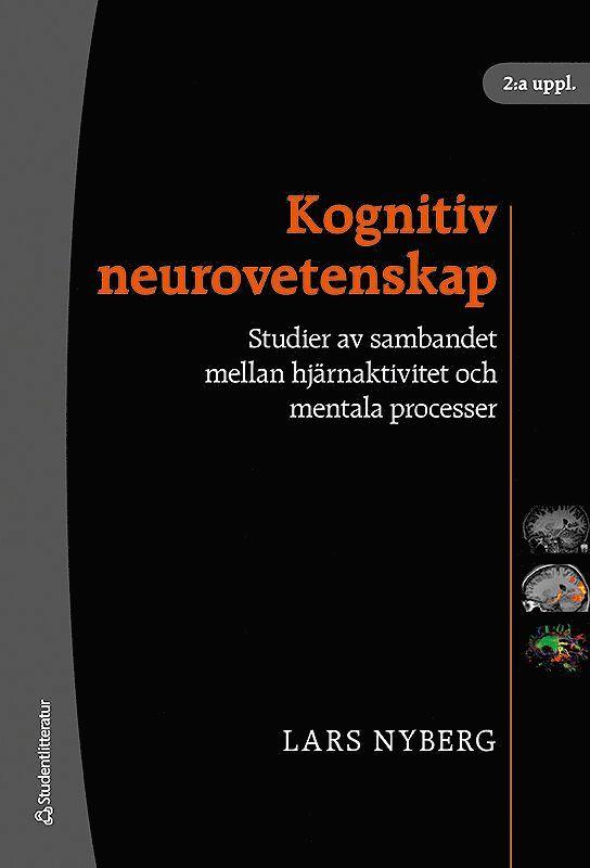 Kognitiv neurovetenskap : studier av sambandet mellan hjärnaktivitet och mentala processer 1