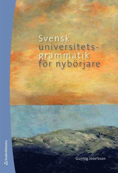 bokomslag Svensk universitetsgrammatik för nybörjare
