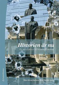 bokomslag Historien är nu : en introduktion till historiedidaktiken