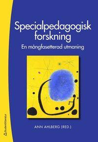 Specialpedagogisk forskning : en mångfasetterad utmaning
