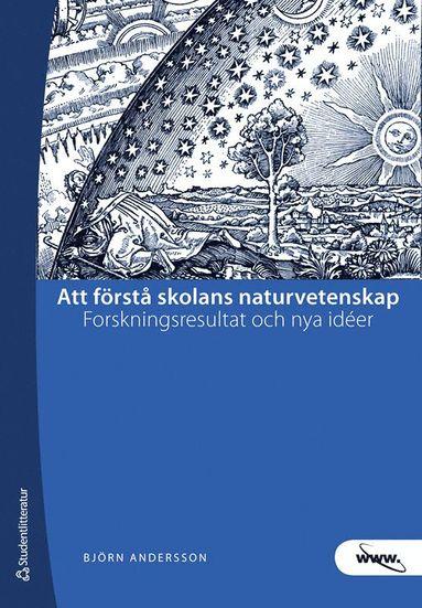 bokomslag Att förstå skolans naturvetenskap : forskningsresultat och nya idéer