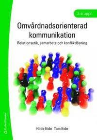 bokomslag Omvårdnadsorienterad kommunikation : relationsetik, samarbete och konfliktlösning