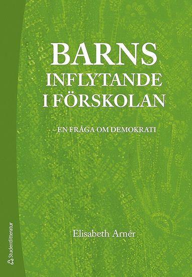 bokomslag Barns inflytande i förskolan : en fråga om demokrati
