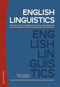 bokomslag English Linguistics : introduction to morphology, syntax and semantics