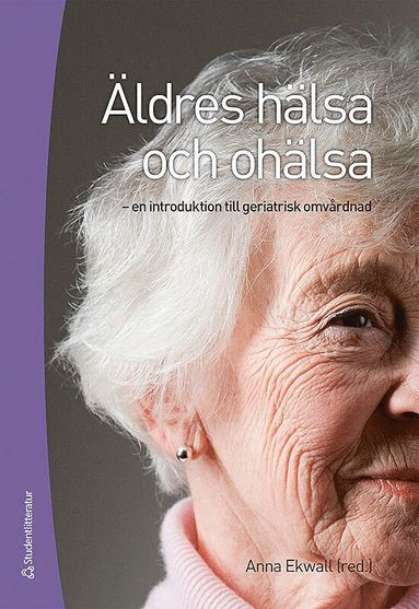 bokomslag Äldres hälsa och ohälsa : en introduktion till geriatrisk omvårdnad