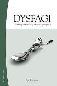 bokomslag Dysfagi : utredning och behandling vid sväljningssvårigheter