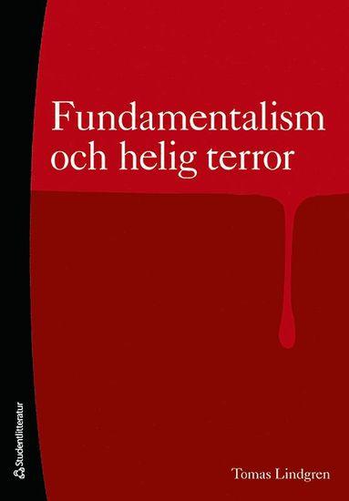 bokomslag Fundamentalism och helig terror