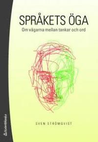 bokomslag Språkets öga : om vägarna mellan tankar och ord