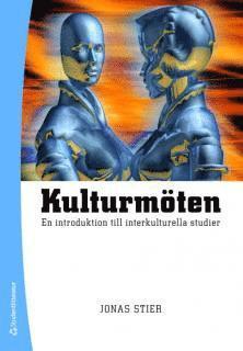 bokomslag Kulturmöten : en introduktion till interkulturella studier