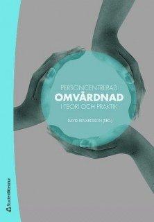 bokomslag Personcentrerad omvårdnad : i teori och praktik