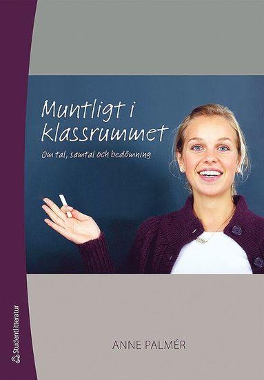 bokomslag Muntligt i klassrummet : om tal, samtal och bedömning