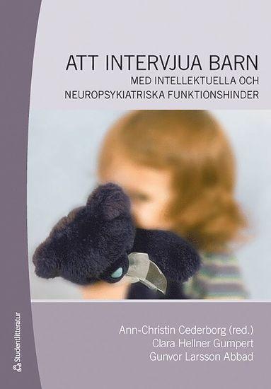 bokomslag Att intervjua barn : med intellektuella och neuropsykiatriska funktionshinder