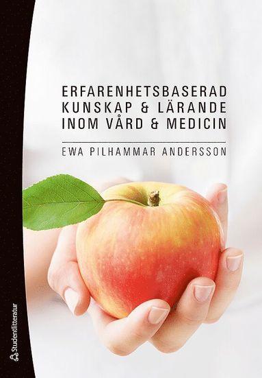bokomslag Erfarenhetsbaserad kunskap och lärande inom vård och medicin