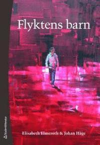 bokomslag Flyktens barn : medkänsla, migration och mänskliga rättigheter