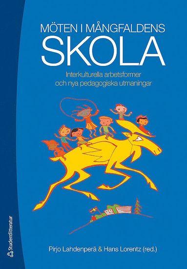 bokomslag Möten i mångfaldens skola : interkulturella arbetsformer och nya pedagogiska utmaningar