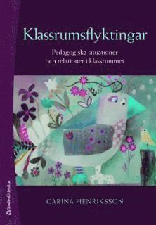 bokomslag Klassrumsflyktingar : pedagogiska situationer och relationer i klassrummet