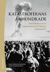 bokomslag Katastrofernas århundrade : historiska och verkningshistoriska perspektiv