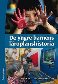 bokomslag De yngre barnens läroplanshistoria