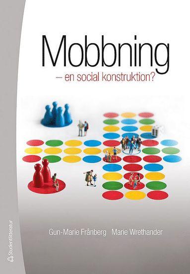 bokomslag Mobbning : en social konstruktion?