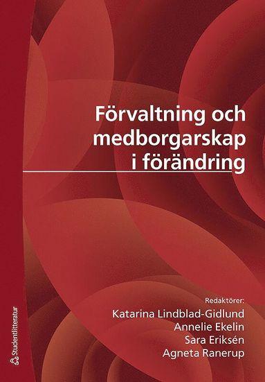 bokomslag Förvaltning och medborgarskap i förändring : etablerad praxis och kritiska perspektiv
