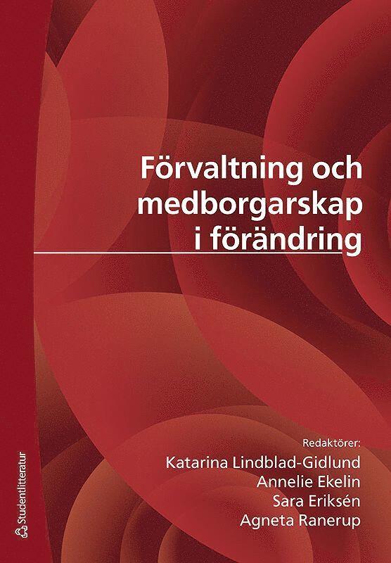 Förvaltning och medborgarskap i förändring : etablerad praxis och kritiska perspektiv 1