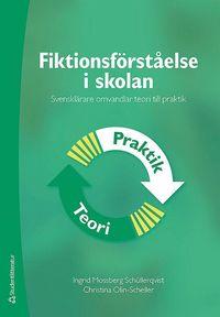 bokomslag Fiktionsförståelse i skolan : svensklärare omvandlar teori till praktik