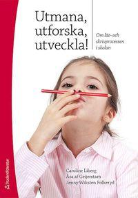 bokomslag Utmana, utforska, utveckla! : om läs- och skrivprocessen i skolan