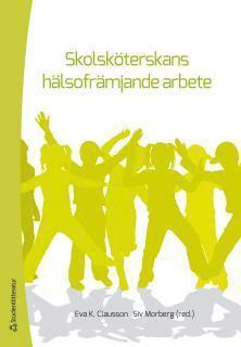 bokomslag Skolsköterskans hälsofrämjande arbete