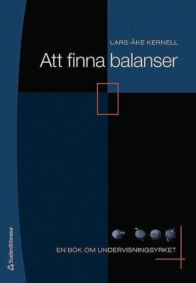 bokomslag Att finna balanser : en bok om undervisningsyrket