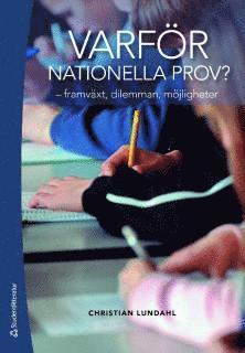 bokomslag Varför nationella prov? : framväxt, dilemman, möjligheter